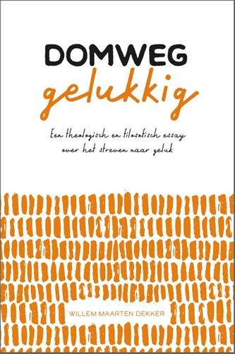 Domweg gelukkig (Paperback)