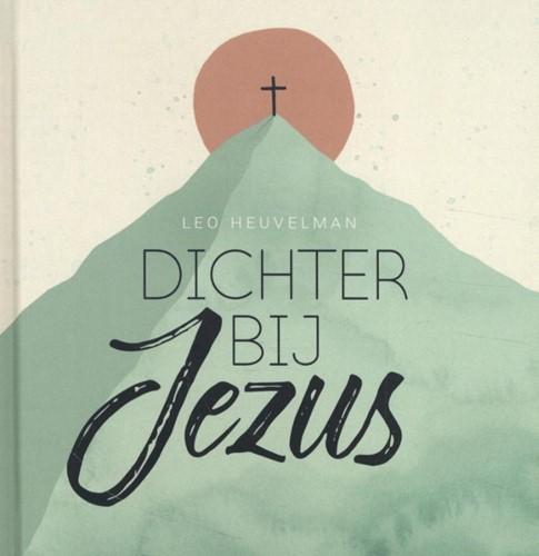 Dichter bij Jezus (Hardcover)