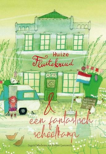 Huize Fluitekruid en een fantastisch schoolkamp (Hardcover)