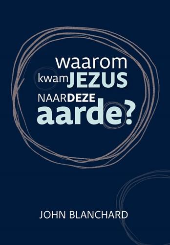 Waarom kwam Jezus naar deze aarde? (Hardcover)