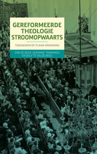 Gereformeerde theologie stroomopwaarts (Paperback)