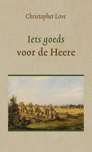 Iets goeds voor de Heere (Hardcover)