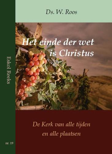 Het einde van de wet is Christus (Paperback)