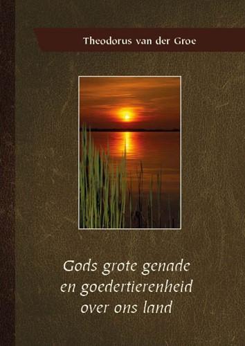 Gods grote genade en goedertierenheid over ons land (Paperback)