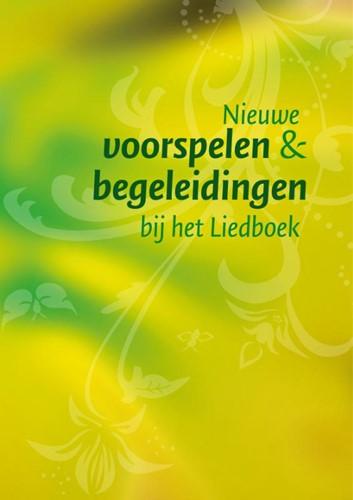 Nieuwe Voorspelen en Begeleidingen bij het Liedboek (Losbladig)