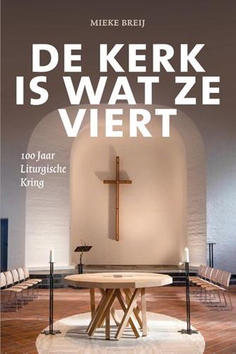 De kerk is wat ze viert (Hardcover)