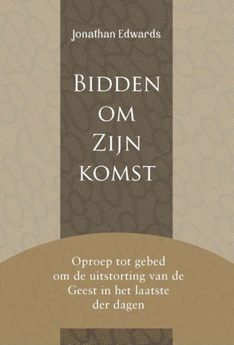 Bidden om Zijn komst (Hardcover)