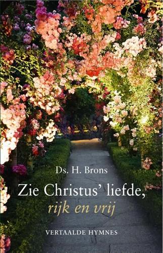 Zie Christus' liefde, rijk en vrij (Hardcover)