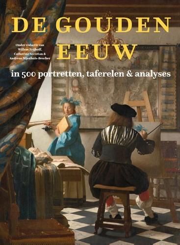 De Gouden Eeuw in 500 portretten, taferelen & analyses (Hardcover)