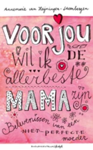 Voor jou wil ik de allerbeste mama zijn (Hardcover)