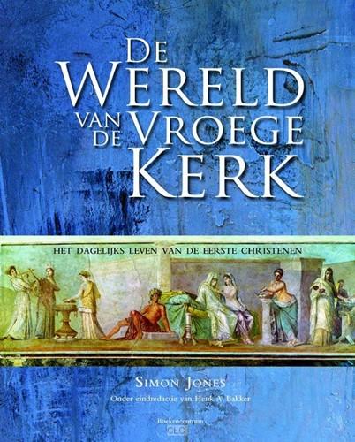 De wereld van de vroege kerk (Hardcover)