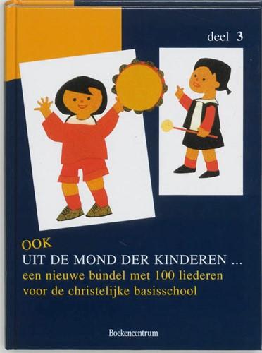 Kinderliedjes Ook uit de mond der kinderen 3 (Hardcover)