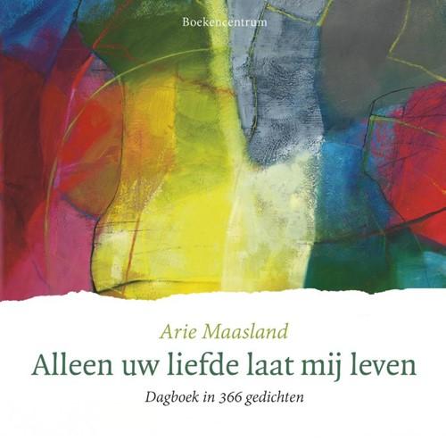 Alleen uw liefde laat mij leven (Paperback)