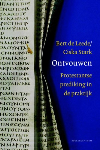 Ontvouwen, Protestantse prediking in de praktijk (Hardcover)