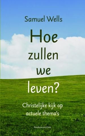 Hoe zullen we leven? (Paperback)