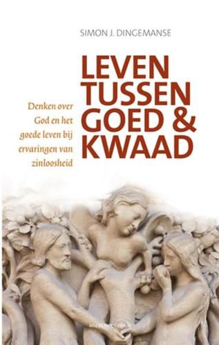 Leven tussen goed en kwaad (Paperback)