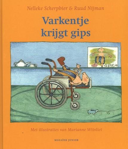 Varkentje krijgt gips (Hardcover)