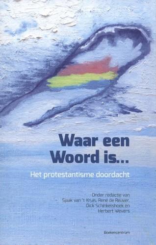 Waar een Woord is... (Paperback)