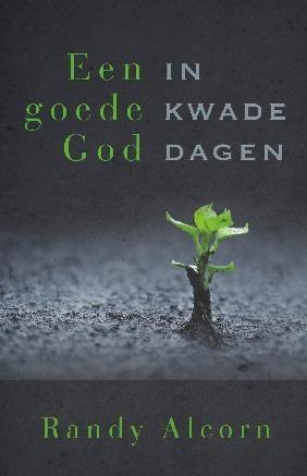 Een goede God in kwade dagen (Boek)