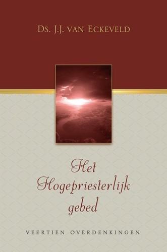 Het Hogepriesterlijk gebed (Hardcover)