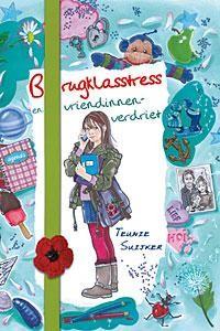 Brugklasstress en vriendinnenverdriet (Hardcover)