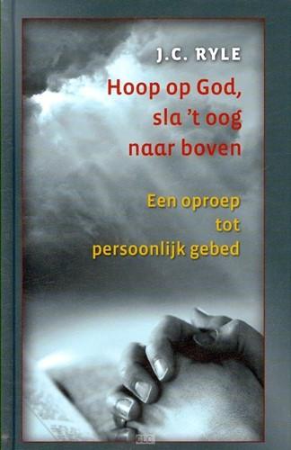 Hoop op God, sla 't oog naar boven (Hardcover)