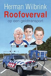 Roofoverval op een geldtransport (Hardcover)