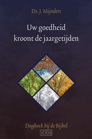 Uw goedheid kroont de jaargetijden (Hardcover)