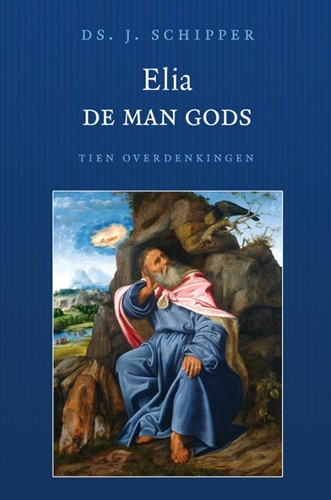 Elia, de man Gods (Hardcover)