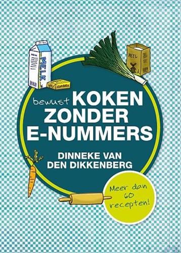 Bewust koken zonder e-nummers (Paperback)