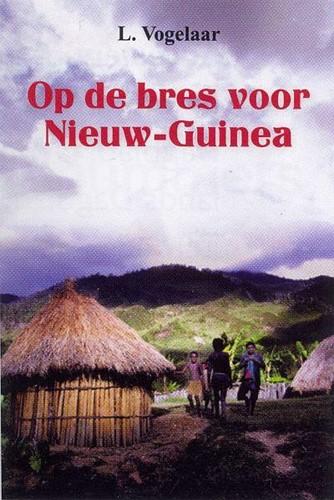 Op de bres voor Nieuw-Guinea (Hardcover)