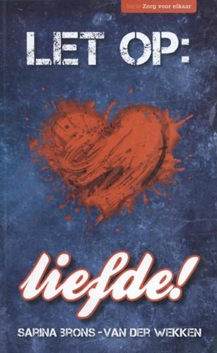 Let op: liefde! (Paperback)