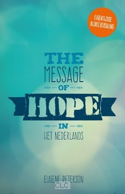 The Message of Hope in het Nederlands (Boek)