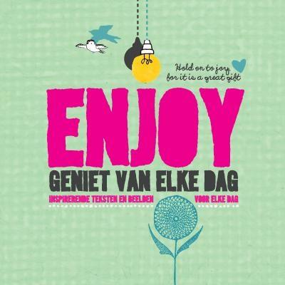 Enjoy geniet van elke dag (Hardcover)