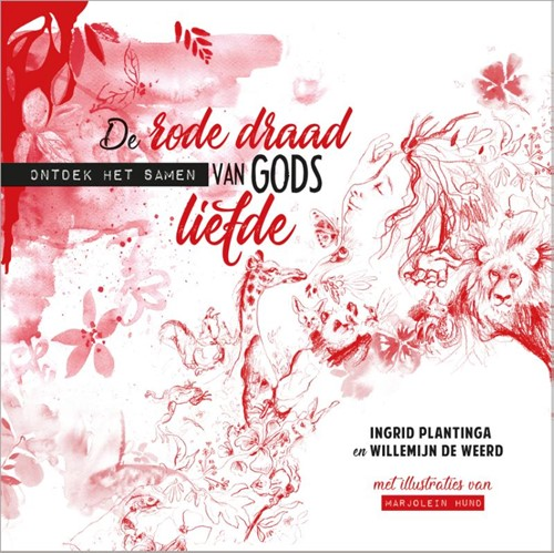 De rode draad van Gods liefde (Hardcover)