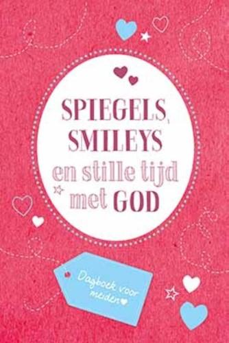 Spiegels, smileys en stille tijd met God (Paperback)