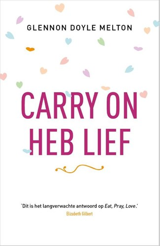 Carry on, heb lief (Paperback)