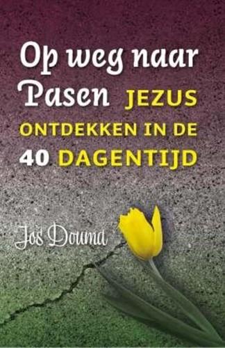Op weg naar Pasen (Paperback)