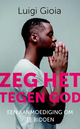 Zeg het tegen God (Paperback)