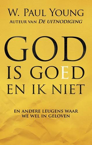God is goed en ik niet (Paperback)