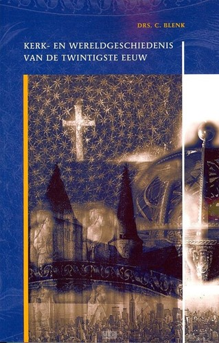 Kerk- en wereldgeschiedenis van de twintigste eeuw (Hardcover)