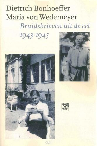 Bruidsbrieven uit de cel, Dietrich Bonhoeffer, Maria von Wedemeye (Boek)