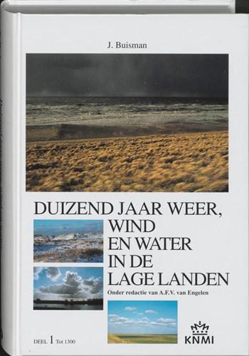 Duizend jaar weer, wind, en water in de Lage Landen (1 tot 1300) (Hardcover)