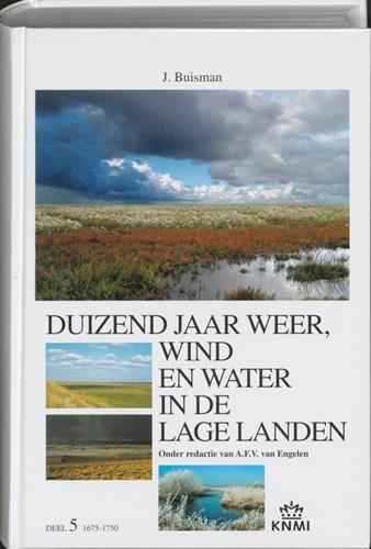Duizend jaar weer, wind en water in de Lage Landen V (Hardcover)