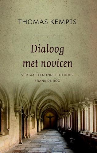 Dialoog met novicen 1: De minachting van de wereld (Hardcover)