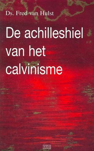 De achilleshiel van het calvinisme (Boek)