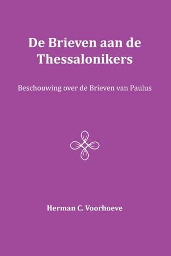 De Brieven aan de Thessalonikers (Paperback)