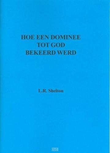 Hoe een dominee door God bekeerd werd (Paperback)