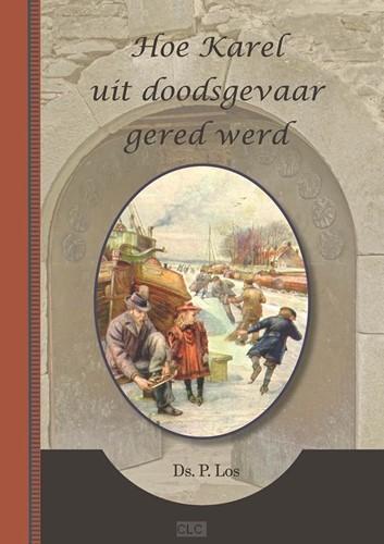 Hoe Karel uit doodsgevaar gered werd (Boek)