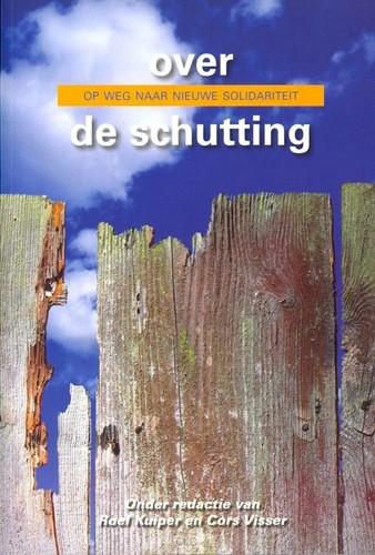 OVER DE SCHUTTING : OP WEG NAAR NIEUWE SOLIDARITEIT (Boek)